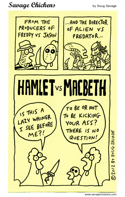 Savages Chickens Hamlet vs Macbeth