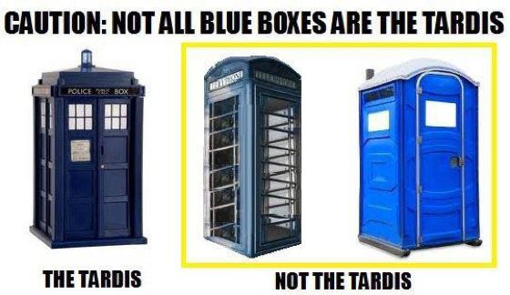 caution not all blue boxes are the TARDIS