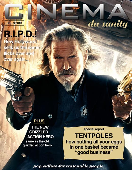 Cinema du Sanity R.I.P.D. Jeff Bridges summer tentpoles