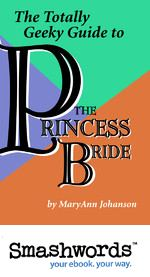 Totally Geeky Guide to The Princess Bride on Smashwords