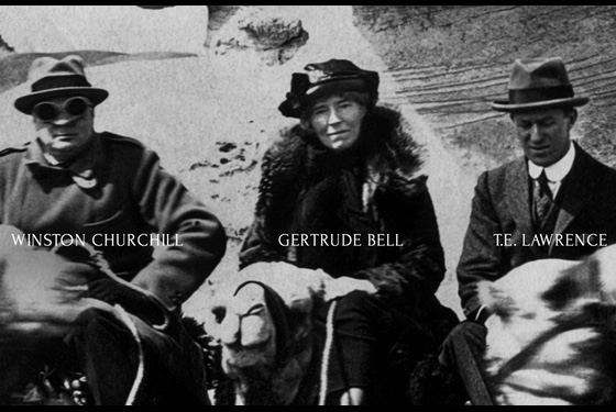 Gertrude Bell with two other people who helped shaped the modern Middle East.
